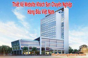 Thiết Kế Website Khách Sạn Chuyên Nghiệp Hàng Đầu Việt Nam
