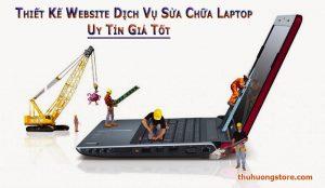 Thiết Kế Website Dịch Vụ Sửa Chữa Laptop Uy Tín Giá Tốt
