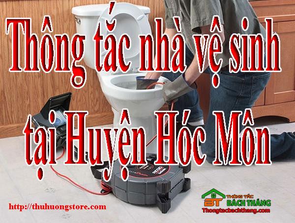 Thông tắc nhà vệ sinh tại Huyện Hóc Môn giá rẻ BT store