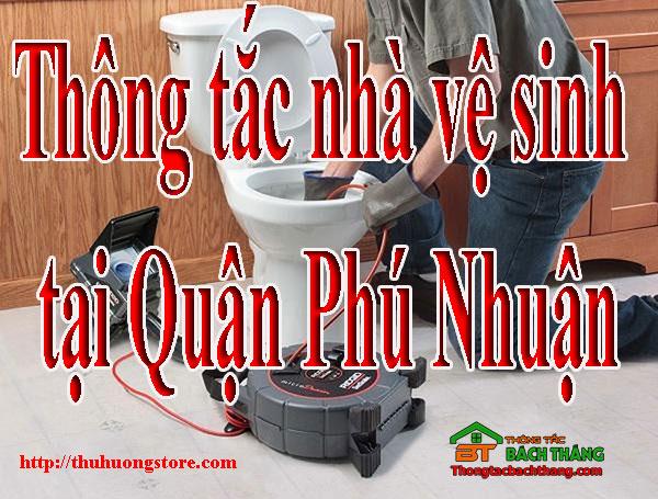 Thông tắc nhà vệ sinh tại Quận Phú Nhuận giá rẻ, BT store