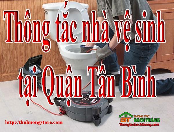 Thông tắc nhà vệ sinh tại Quận Tân Bình giá rẻ BT store